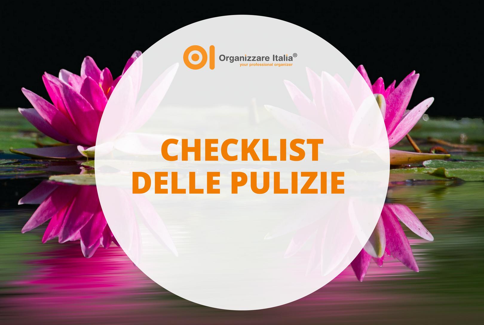Conosciuto Checklist delle pulizie di casa - Organizzare Italia RO67