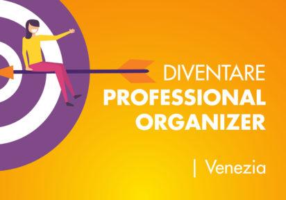 28/29 settembre 2019 Venezia – Corso Base per diventare Professional Organizer