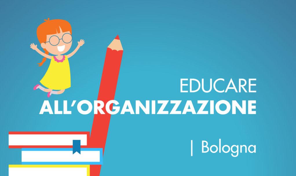 Organizzare Italia educare all organizzazione corso Bologna
