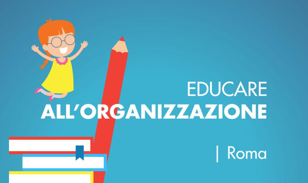 Organizzare Italia educare all organizzazione corso Roma