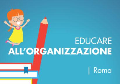 23 novembre 2019 Roma  – Corso per insegnanti – Organizzare è un gioco da ragazzi
