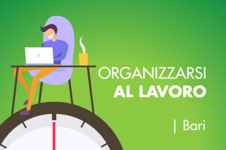Organizzare Italia organizzarsi al lavoro corso Bari