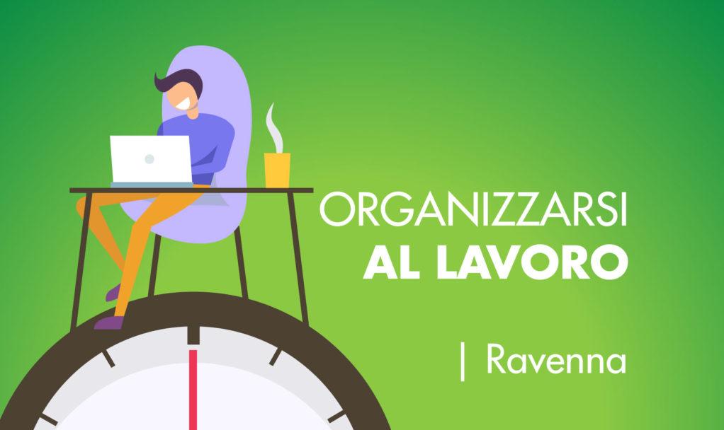 Organizzare Italia organizzarsi al lavoro corso Ravenna