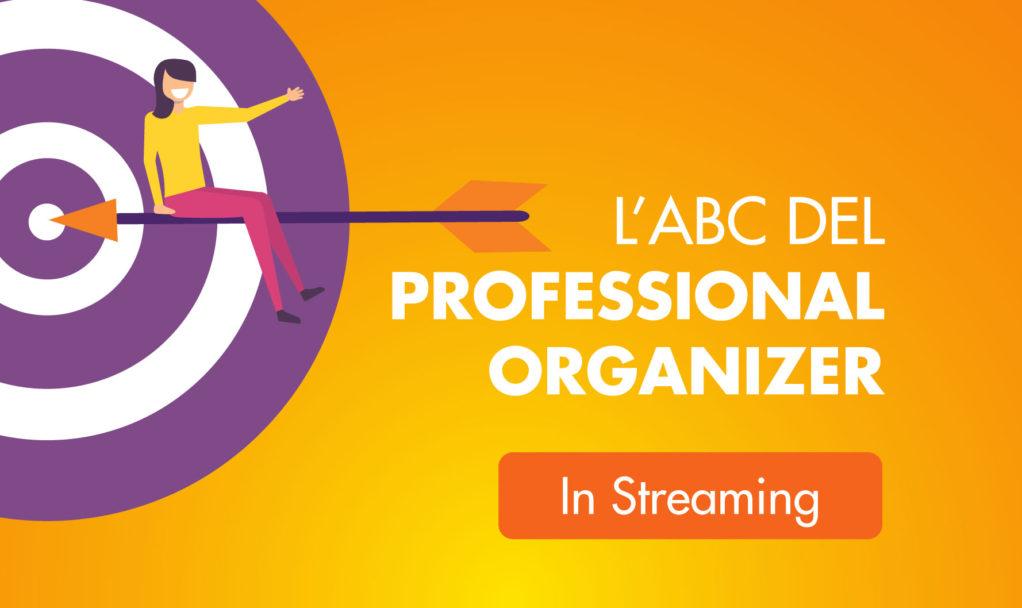 L'ABC del Professional organizer Streaming