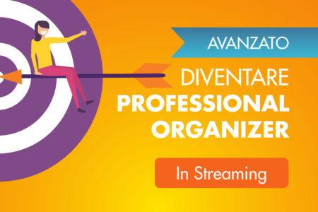 Professional organizer corso avanzato Streaming organizzare italia