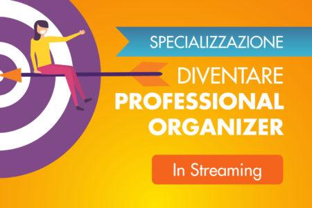 Professional organizer corso specializzazione Streaming organizzare italia