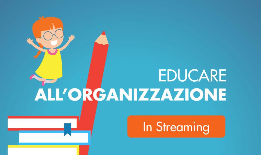 educare all'organizzazione Streaming