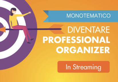 16 febbraio 2021 – Un'opportunità per il Professional Organizer: Organizzare lo Smart Working –  MONOTEMATICO Ambito lavoro/domestico